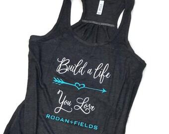 Rodan and Fields  shirt,  R + F, tank top, Rodan + Fields shirt, ladies tank, inspirational t shirt,  BUILD A LIFE tank