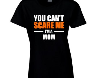 You Cant Scare Me Im A Mom English Mom T Shirt