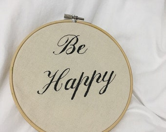 Be Happy Hand Embroidery Hoop Made To Order