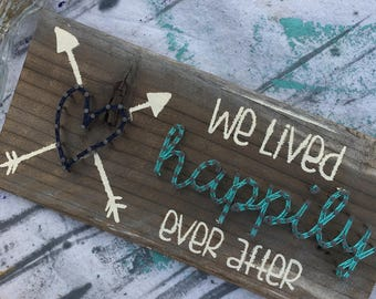 "READY TO SHIP - We Lived Happily Ever After - 12""x5"" - Nail and String"