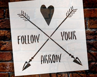 Follow Your Arrow - Rustic - Word Art Stencil - Select Size - STCL1755 - by StudioR12