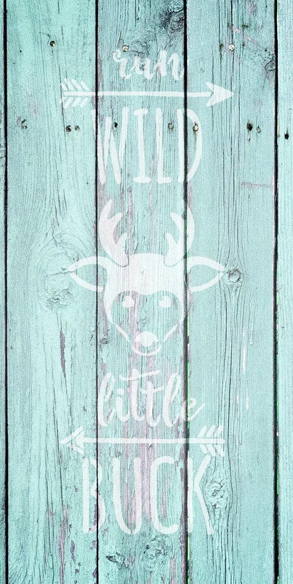 Run Wild Little Buck - Tall Woodland - Word Art Stencil - Select Size - STCL1763 - by StudioR12