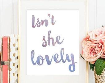75% OFF SALE - Isn't She Lovely - 8x10 Baby Girl Nursery Art, Nursery Decor, Inspirational Print, Printable Art, Nursery Print