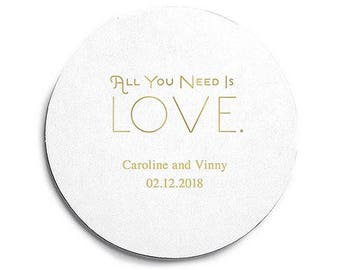 Set of 100 Round Wedding Coasters - All You Need Is Love - Custom Coasters - Personalized Coasters - Wedding Coasters - Wedding Reception