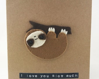 Sloth Card, Birthday Card, Anniversary Card, Funny Pun card