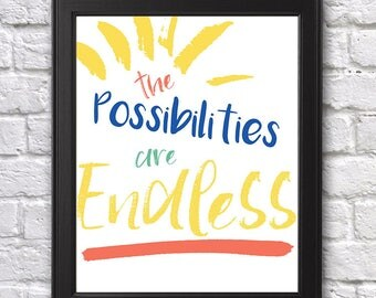 The Possibilities are Endless 8x10 Digital Print