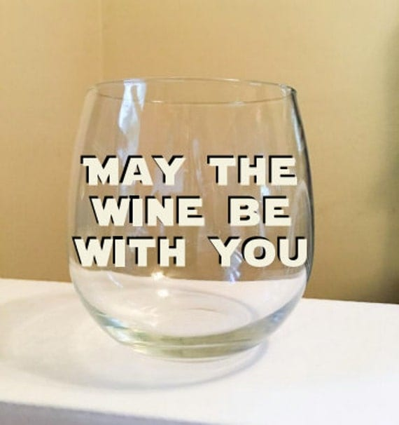 May The Wine Be With You Stemless Wine Glass