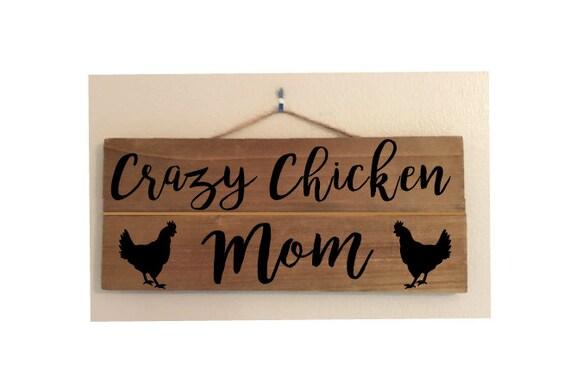 Crazy Chicken Mom Custom Wood Sign