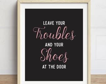 Remove Your Shoes Sign, Entranceway Art, Foyer Art, Please Remove Your Shoes Sign, Leave Your Troubles and Your Shoes at the Door