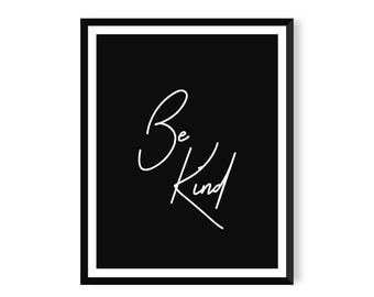 Black and White Be Kind Print - Typography Poster - Instant Download - Printable Wall Art