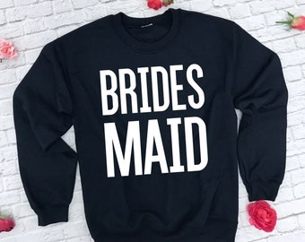 Bridesmaid Sweatshirt. Brides Maid Sweatshirt. Bridesmaid Hoodie. Bridal Party Shirt. Wedding Sweatshirt. Bachelorette Party Sweater