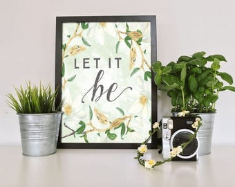 Let It Be- Digital Print