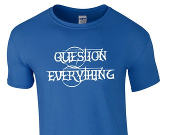 Question Everything Custom Ring Spun Cotton T-Shirt ? Free Thinker
