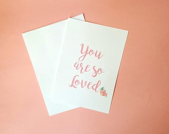 "Greeting Card: "" Your are So Loved"" Encouragement card - Stationary"
