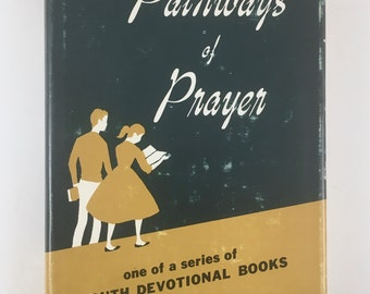 Prayer Book, Pathways of Prayer, Vintage Religious Book, Hardcover, Dust Jacket, 1953, Book of Daily Devotions for Youth, Philadelphia, PA