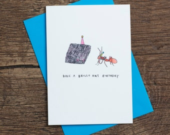 Have A Brillo Ant Birthday -Greetings card- pun- humour - silly