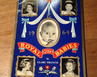 Vintage Book Of Royal Babies 1964 by Clare Francis - British Royal Family