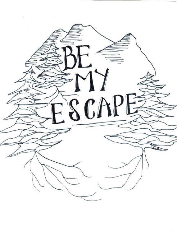 Be My Escape Print