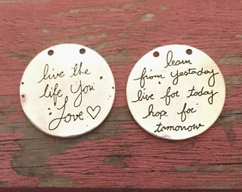 Silver Handwritten Charm / Live The Life You Love / Learn From Yesterday Live For Today Hope for Tomorrow / Quote Pendant / Handwritten PE10