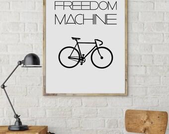 cyclist gift idea,freedom machine,bike print, bike poster,bike art,bicycle art,bicycle poster,wall decor,digital print,instant download