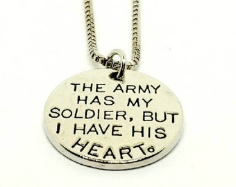 Army Pendant, Soldier Necklace, Engraved Pendant, The Army Has My Soldier But I Have His Heart, Round Pendant, 18 Inch Necklace