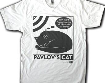 Pavlov's Cat Funny cat shirt. Funny science shirt. Men's White, Ash, Teal, Kelly Green, Pink, Red. Screen Printed, not vinyl!