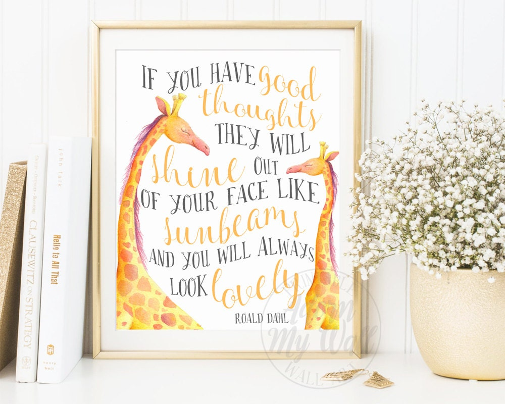 Roald Dahl Quotes: If You Have Good Thoughts Roald Dahl Quote Print Instant