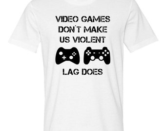 Video Game Lover Shirt Video Games Tee Shirt Gamer T Shirt for Him Birthday Gift For Him Gift For Husband Tshirt Gift Mens Tee - JM241