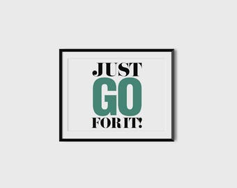 Just go for it! Motivational poster Positive words energetic thoughts