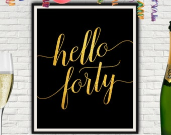 Hello Forty, Forty Birthday, 40 Year Old Birthday, 40 Birthday, 40th Birthday Gift, 40th Birthday Poster, 40th Birthday Sign, 40 Th, Forty