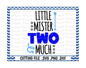 Little Mister Two Much, Second Birthday Boy Svg, Png, Dxf, Cutting  Files For Silhouette Cameo and Cricut, Svg Download.