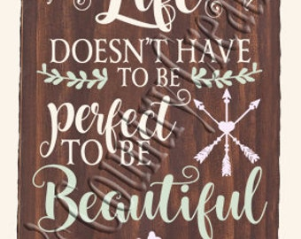 Life doesn't have to be perfect   SVG, PNG, JPEG