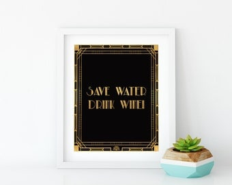 great gatsby decorations Save water drink wine sign Bar sign The Great Gatsby gold party art deco decor sign Roaring twenties party sign