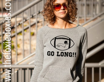 GO LONG!! Raw Edge Neckline Sweatshirt Dachshund, Doxie, Doxies, Weiner Dog, Football, Dachshund Lover, Dachshund, Wiener Dog, Sausage Dog