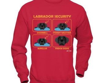 Funny Labrador Shirt | Labrador Security | Black Lab | Sweatshirt | Funny Labrador Gift Idea