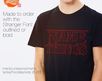 Personalised / Custom Made / Made to Order / Stranger Things Font / Customised Names / Typography / Gifts T-Shirt