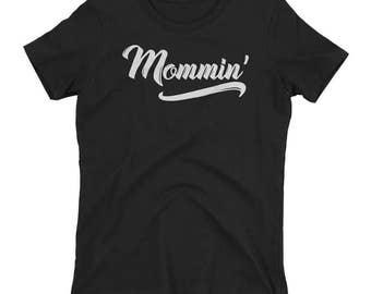 Mommin Ladies T-Shirt - Momming shirt