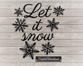 Sale! Let it snow SVG, PNG, DXF Digital cutting file, Download, Winter, Snowflakes, Die cutter, Vinyl designs, Quote, Snow svg
