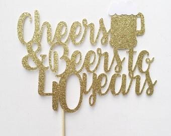 Cheers & Beers- 40th Birthday- Cheers and Beers Cake Topper- 40th Cake Topper- 50th Cake Topper- 30th Cake Topper- Beer Birthday