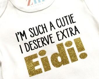 I'm such a cutie I deserve extra Eidi bodysuit, Eid Mubarak, T-shirt, gold, Eid outfit, boy girl, baby, gift, Islam, Muslim, Islamic gift