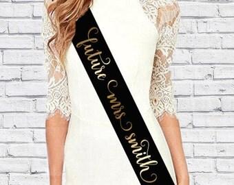 Bride Sash!  - Future Mrs Sash - Bride-to-Be - Bachelorette Sash - Bridal Shower - Customize - Personalized!