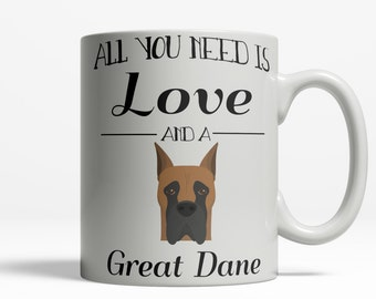 Great Dane Mug | Dog Lover Mug | All You Need is Love Great Dane Mug | Cute Great Dane Gift | Dog Lover Gift Pet Mug | 11oz 15oz 420