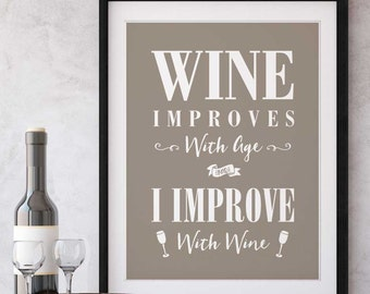 Wine Typography Print   Wine Improves With Age And I Improve With Wine!   Gift for Wine Lovers   Giclée print with mount