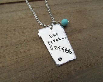 But First Coffee Necklace - Coffee Lover Gift - Starbucks Addict Gifts - Hand Stamped Jewelry