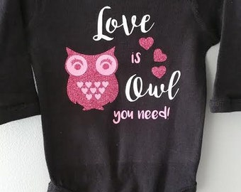 LOVE is OWL you need/ Valentine's Day Shirt/ Owl Shirt/ Valentine's Day Outfit/ Love Owls/ Love