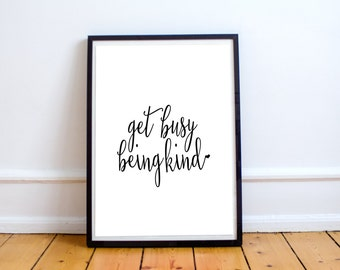 Get Busy Being Kind Script Wall Art // 8x10 Black and White Print // Inspirational Wall Art // Inspirational Print // Typography Wall Art