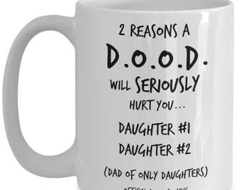 Dad Gifts From Daughter - Quotes for Two Daughters and Dads - Best Father's Day, Birthday Gift for Dads of Only Daughters - Lg 15 oz Mug