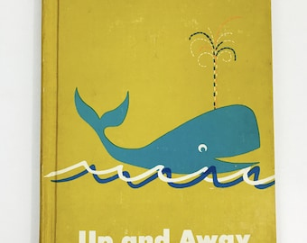 Vintage Children's Reading School Book / Up and Away 1960's Elementary Reading Book