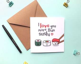 I love you more than sushi card. Anniversary card. I love you card. Just because card. Cute sushi card. Valentine's Day card. Greetings card