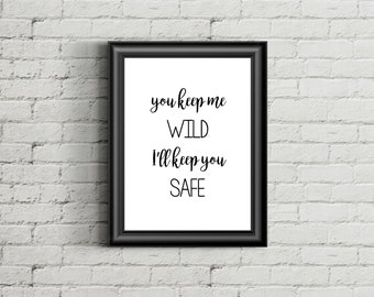 "You Keep Me Wild, I'll Keep You Safe DIGITAL Print, Gift for Girlfriend, Paper Anniversary, 8x10"" Print, Instant Download Print"
